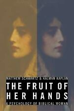 The Fruit of Her Hands : The Psychology of Biblical Women by Matthew B....