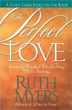The Perfect Love : Intensely Personal, Overflowing, Never Ending... by Ruth...