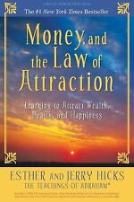 Money and the Law of Attraction: Learning to Attract Wealth Health and Ha... NEW