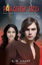 Paradise Red: Book Three of the Perfect Fire Trilogy