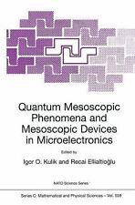 Quantum Mesoscopic Phenomena and Mesoscopic Devices in Microelectronics (Nato Sc