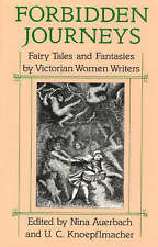 Forbidden Journeys: Fairy Tales and Fantasies by Victorian Women Writers by...