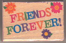 Friends Forever Rubber Stamp Flowers Friendship Wood Mounted