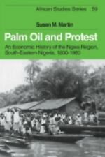 African Studies: Palm Oil and Protest : An Economic History of the Ngwa...