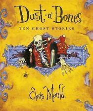 Dust 'n' Bones: Ten Ghost Stories, Mould, Chris, New Books