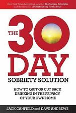 The 30-Day Sobriety Solution : How to Quit or Cut Back Drinking in the...