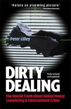 Dirty Dealing: The Untold Truth About Global Money Laundering, Interna-ExLibrary