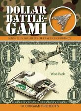 Dollar Battle-Gami (Origami Books) by Park, Won