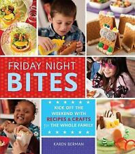 Friday Night Bites: Kick off the Weekend with Recipes and Crafts for the Whole F