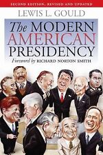 The Modern American Presidency by Lewis L. Gould (2009, Paperback)