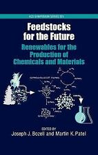Feedstocks for the Future: Renewables for the Production of Chemicals and Materi
