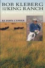 Bob Kleberg and the King Ranch: A Worldwide Sea of Grass-ExLibrary