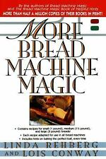 More Bread Machine Magic : More Than 140 New Recipes From the Authors of Bread