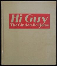 HI GUY - THE CINDERELLA HORSE, by Paul Brown - 1944 Children's Fiction