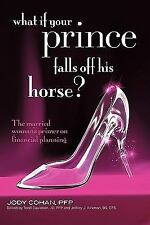 What If Your Prince Falls Off His Horse?: The Married Woman's Primer on Financia