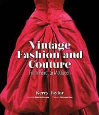 Vintage Fashion and Couture: From Poiret to McQueen by Kerry Taylor (Hardback, 2