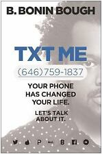 Txt Me: Your Phone Has Changed Your Life. LetÂ's Talk about It.-ExLibrary