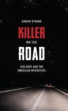 Discovering America Ser.: Killer on the Road : Violence and the American...