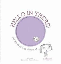 Hello in There!: A Big Sister's Book of Waiting Growing Hearts