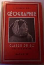GEOGRAPHIE - A DEMANGEON - CLASSE DE 6 EME - 1951