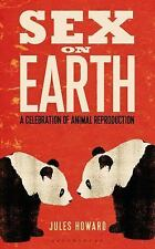Sex on Earth: A Celebration of Animal Reproduction