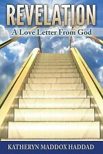 Revelation: a Love Letter from God by Katheryn Haddad (2014, Paperback)