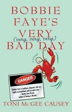 Bobbie Faye's Very (very, very, very) Bad Day: A Novel by Causey, Toni McGee
