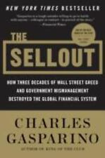 The Sellout: How Three Decades of Wall Street Greed and Government Mismanagemen