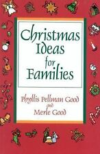 Christmas Ideas for Families by Phyllis Pellman Good and Merle Good (2013,...