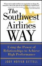 The Southwest Airlines Way : Using the Power of Relationships for Achieve...