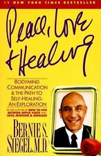 Peace, Love and Healing : Bodymind Communication and the Path to Self-Healing by