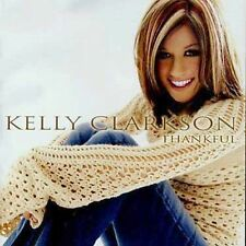 Thankful by Kelly Clarkson (CD, Jul-2003, BMG (distributor))