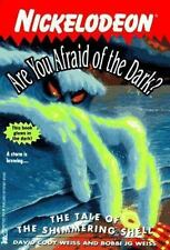 The TALE OF THE SHIMMERING SHELL ARE YOU AFRAID O (ARE YOU AFRAID OF THE DARK)