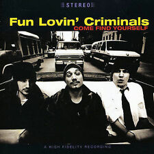 Come Find Yourself  + Bonus Tracks  2004 by Fun Lovin' Criminals