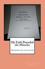 From the Illustrated Journals of Travis Wayne Goodsell: My Faith Preceded the...