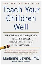 Teach Your Children Well: Why Values and Coping Skills Matter More Than Grades,