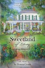 Sweetland of Liberty Bed and Breakfast by Donna Cronk (2014, Paperback)