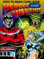 How to Draw Comic Book Heroes and Villians by Christopher Hart