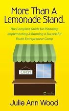 More Than a Lemonade Stand : The Complete Guide for Planning, Implementing...