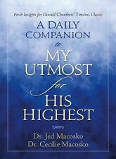 A Daily Companion to My Utmost for His Highest: Fresh Insights for Oswald Chambe