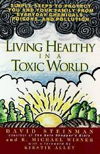 Living healthy in a toxic world: simple steps to p, Wisner, Michael, Steinman, D