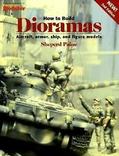 How To Build Dioramas: Aircraft, Armor, Ship, and Figure Models-ExLibrary