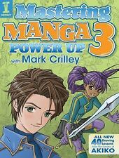Mastering Manga 3 : Power up with Mark Crilley by Mark Crilley (2016, Paperback)