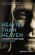 Heavier Than Heaven: A Biography of Kurt Cobain