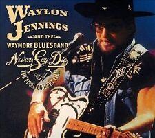 Never Say Die: The Final Concert Film [Digipak] by Waylon Jennings (CD,...