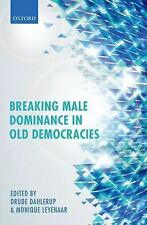 Breaking Male Dominance in Old Democracies by Drude Dahlerup and Monique...