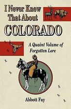 I Never Knew That About Colorado by Abbott Fay (1997)
