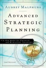 Advanced Strategic Planning : A New Model for Church and Ministry Leaders by...