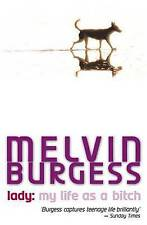 Lady: My Life as a Bitch by Melvin Burgess (Paperback, 2003)