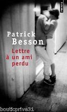 Livre  de poche / Roman   - Lettre à un ami perdu - Patrick Besson